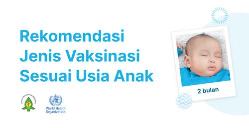 Jenis-Jenis Vaksinasi Sesuai Usia yang Disarankan oleh WHO dan IDAI